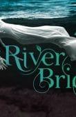 OSF 2016 RIVER BRIDE W Premiere